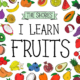 I Learn Fruits - Julia Shore